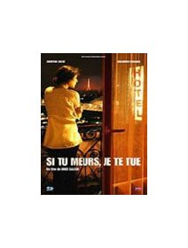 Si tu meurs je te tue - la critique + le test DVD