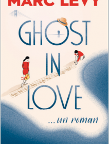 Ghost in love - Le nouveau Marc Levy