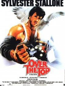 Over the top (Le bras de fer) - la critique + le test blu-ray