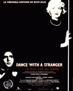 Dance with a Stranger (Un crime pour une passion) - la critique du film