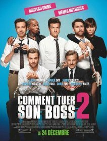 Comment tuer son boss 2 - la critique du film