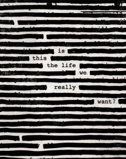 Roger Waters : Is This The Life We Really Want ? – la critique de l'album