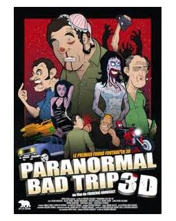 Paranormal Bad Trip 3D : délire français à Hallucinations Collectives