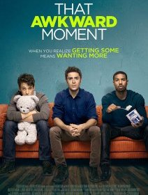 That Awkward Moment : Zac Efron part à la reconquête de son public
