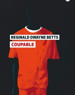 Coupable - Reginald Dwayne Betts - Critique