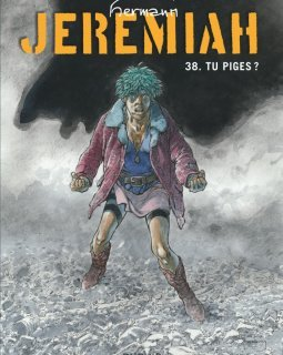 Jeremiah . T.38 . Tu piges ? - Hermann - chronique BD