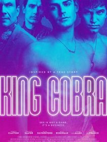 King Cobra (Chéries-Chéris 2016) - la critique du biopic porno avec James Franco
