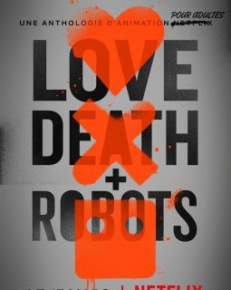 Love, Death & Robots – la critique de la série