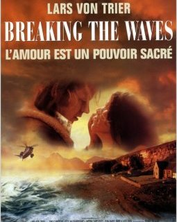 Breaking the waves - la critique du film