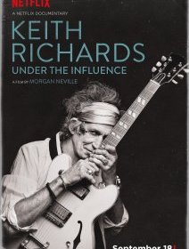 Keith Richards : Under the influence - Morgan Neville - critique