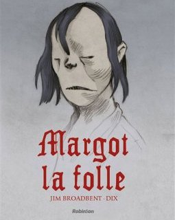 Margot la folle - La chronique BD