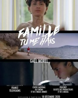 Famille tu me hais - Gaël Morel - la critique du documentaire