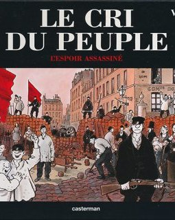 Le cri du peuple . T2. L'espoir assassiné - La chronique BD