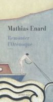 Remonter l'Orénoque - Mathias Enard