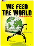 We feed the world - Le marché de la faim / la critique