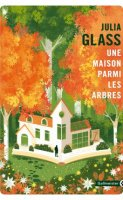 Une maison parmi les arbres - Julia Glass - critique
