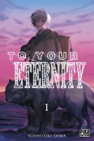 To your eternity . T1 - La chronique BD