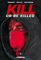 Kill or be killed . T.1 - La chronique BD
