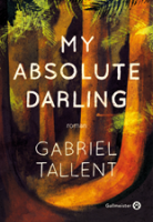 My Absolute Darling - La critique du livre
