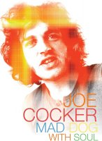 Joe Cocker : Mad Dog with Soul - John Edginton - critique
