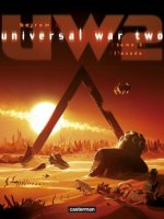 Universal War Two . Tome 3 : L'exode - La chronique BD
