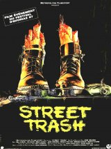 Street trash - la critique du film