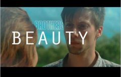 Beauty - Brothers : sortie du clip