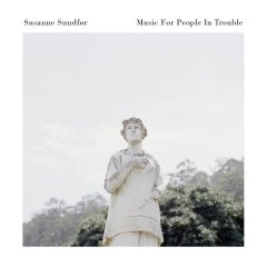 Susanne Sundfør : Music for People in trouble, la luxuriance de l'épure