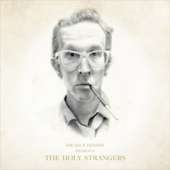 Micah P. Hinson and the Holy Strangers sur la route des fantômes