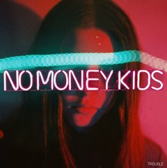 No Money Kids : Trouble - critique du 3e album du tandem de paname