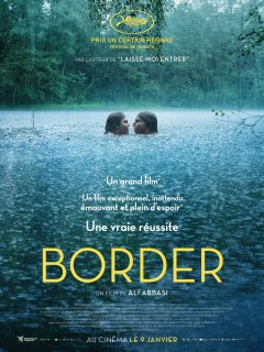 Border (Prix un Certain Regard) - la critique du film
