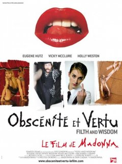 Obscénité et vertu (Filth and wisdom ) - la critique + test DVD