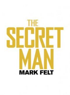 The Secret Man (Mark Felt) : Liam Neeson au coeur du scandale du Watergate