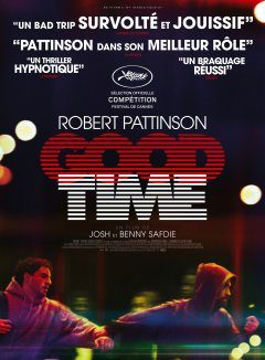 Good Time (Cannes 2017) - la critique du film