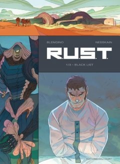 R.U.S.T . Tome 1 . Black List - La chronique BD
