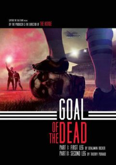 Goal of the dead, quand les zombies viennent tâter le ballon rond