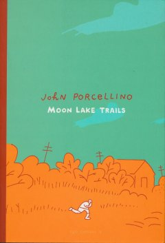 Moon Lake Trails - John Porcellino - chronique BD