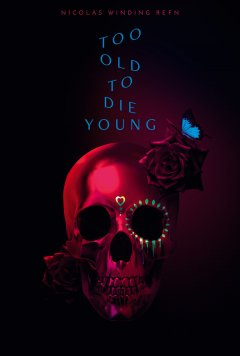 Too old to die young - Fiche Série Tv