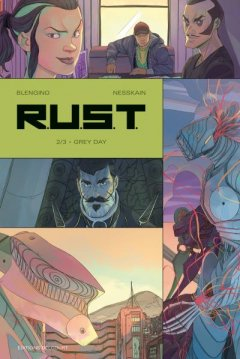 R.U.S.T. Tome 2 . Grey Day - La chronique BD