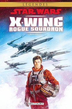 Star Wars X-Wing Rogue Squadron Intégrale T.1 - La chronique BD