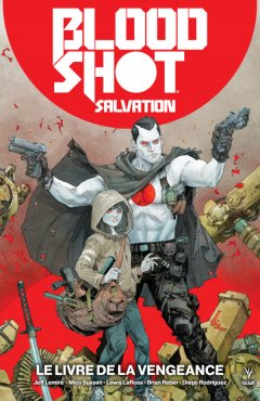 Bloodshot Salvation T.1 - La chronique BD